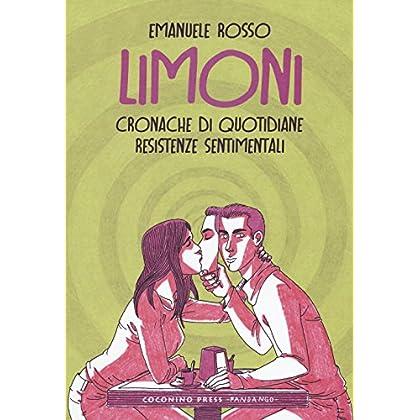 Limoni. Cronache Di Quotidiane Resistenze Sentimentali