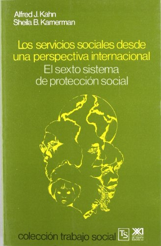 Los servicios sociales desde una perspectiva internacional (Trabajo social) por Alfred J. Kahn