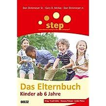 Step - Das Elternbuch: Kinder ab 6 Jahre (Beltz Taschenbuch / Ratgeber)