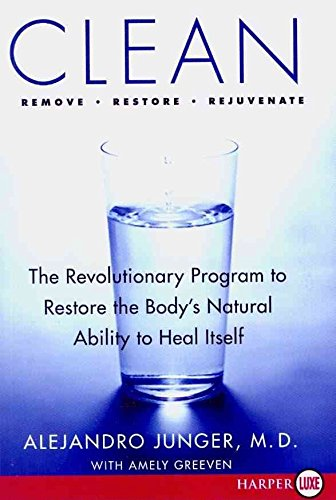 Portada del libro [Clean: The Revolutionary Program to Restore the Body's Natural Ability to Heal Itself] (By: Alejandro Junger) [published: June, 2009]