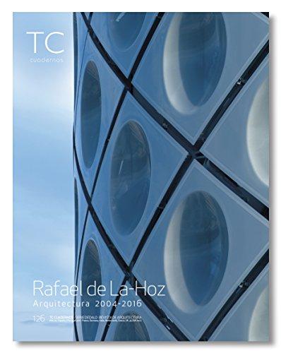 Rafael de La-Hoz. Arquitectura 2004- 2016 (TC Cuadernos)
