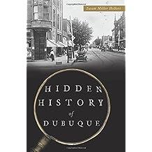 Hidden History of Dubuque
