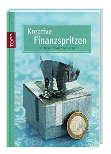 finanzspritzen geschenk Kreative Finanzspritzen - Einfallsreich Geld schenken