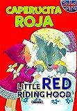 Caperucita Roja - Little Red Riding Hood (Cuentos Bilingües)