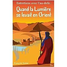 Quand la lumière se levait en Orient (French Edition)