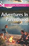 Front cover for the book Adventures in Parenthood by Dawn Atkins