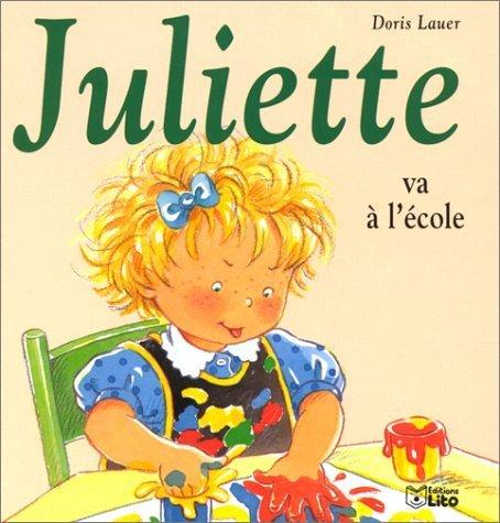 Juliette va à l'école de Doris Lauer (2013) Relié