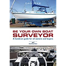 Be Your Own Boat Surveyor: A hands-on guide for all owners and buyers (English Edition)