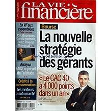 VIE FINANCIERE (LA) [No 3021] du 02/05/2003 - bourse - la nouvelle strategie des gerants - le cac 40 a 4000 points dans un an - eric turjeman credit a la consommation - les meilleurs taux du marche - analyse - eads reprend de l'altitude asf, bouygues , credit lyonnais, suez, vivendi, universal