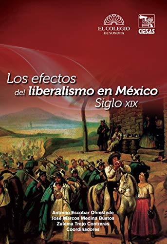 Los efectos del liberalismo en México por Antonio Escobar