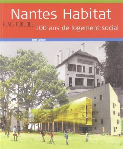 Nantes Habitat 100 ans de logement social