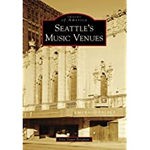 Seattle's Music Venues (Images of America) (English Edition)