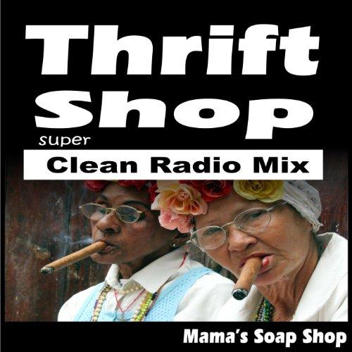 Thrift Shop (Super Clean Radio Mix) - Thrift Shop