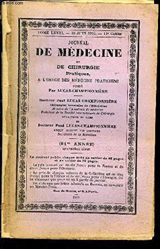 JOURNAL DE MEDECINE- Tome LXXXI- 10 juin 1910- 11e cahier - DE CHIRURGIE PRATIQUES A L USAGE DES MEDECINS PRATICIENS- Quelques cas de tabès fruste- Utilité de la crâniectomie décompressive dans les tumeurs cérébrales- Cas d'anurie- Un cas de bilharziose