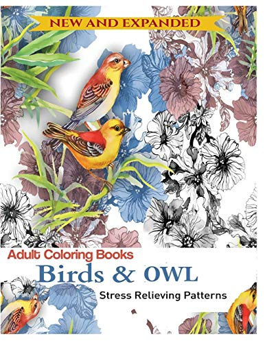 Coloring Book for Adult: Owls & Birds: Relaxation Designs to Color!