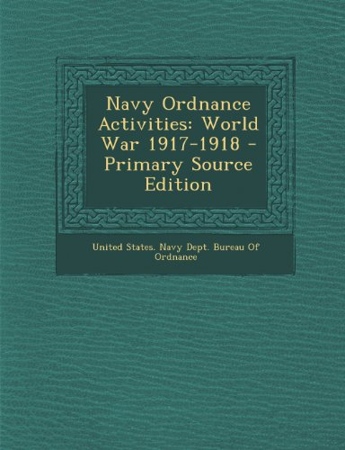 Navy Ordnance Activities: World War 1917-1918