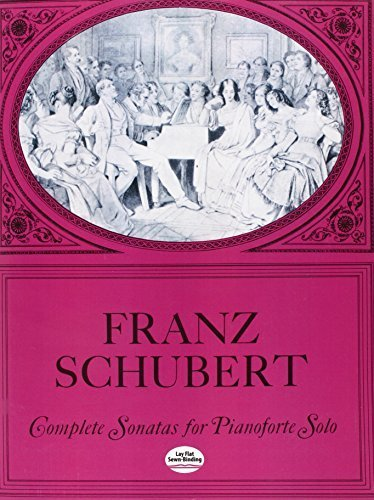 Complete Sonatas for Pianoforte Solo (Dover Music for Piano) by Schubert, Franz, Classical Piano Sheet Music (1970) Paperback