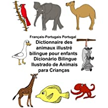 Français-Portugais Portugal Dictionnaire des animaux illustré bilingue pour enfants Dicionário Bilingue Ilustrado de Animais para Crianças