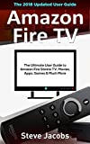 Amazon Fire TV: Fire Stick: The Ultimate User Guide to Amazon Fire Stick To TV, Movies, Apps, Games & Much More (how to use Fire Stick, streaming, tips ... free movie Book 2) (English Edition)