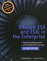 VMware ESX and ESXi in the Enterprise: Planning Deployment of Virtualization Servers (2nd Edition)