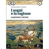I sogni e la ragione. Con e-book. Con espansione online. Per i Licei: 1