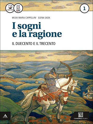 I sogni e la ragione. Per i Licei. Con e-book. Con espansione online: 1