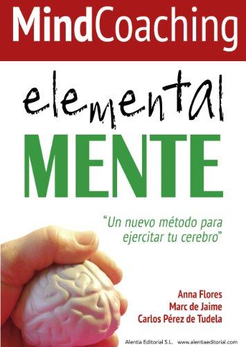 Mindcoaching: ElementalMENTE: Un nuevo método para ejercitar tu cerebro