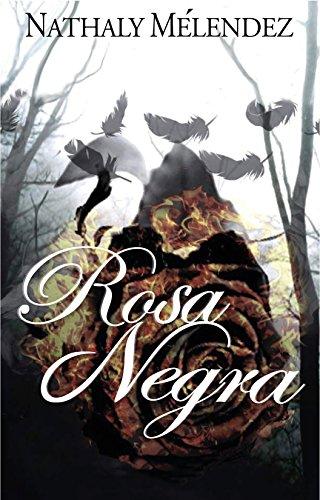 Rosa Negra (El último Narciso nº 2) por Nathaly Meléndez