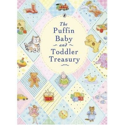 [(The Puffin Baby and Toddler Treasury)] [ By (author) Various ] [October, 1998]