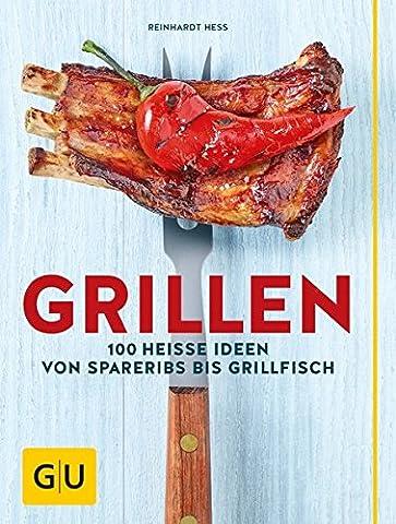 Grillen: 100 heiße Ideen von Spareribs bis Grillfisch (GU Themenkochbuch) (Rezept Grillen Vegetarisch)