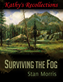 Kathy's Recollections (Surviving the Fog Book 2)