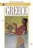 Greece (White Star Guides Archaeology) by Furio Durando (2004-05-27)