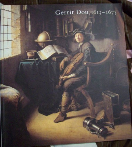 Gerrit Dou, 1613-1675: Master Painter in the Age of Rembrandt por Ronni Baer