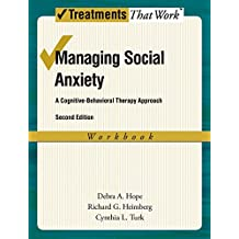 Managing Social Anxiety, Workbook A Cognitive-Behavioral Therapy Approach (Treatments That Work)