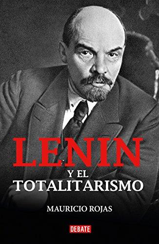 Lenin y el totalitarismo por MAURICIO ROJAS
