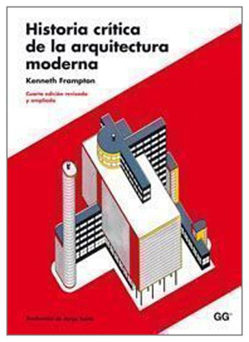 Historia crítica de la arquitectura moderna por Kenneth Frampton