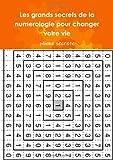 les grands secrets de la numerologie pour changer votre vie