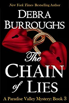 The Chain of Lies, Mystery with a Romantic Twist (Paradise Valley Mystery Series Book 3) (English Edition) von [Burroughs, Debra]