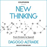 ColdFusion Presents: New Thinking: From Einstein to Artificial Intelligence, the Science and Technology That Transformed Our World