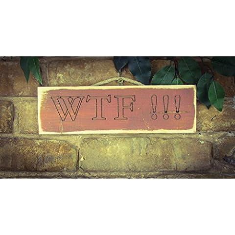 WTF. Madera maciza grabado Sign