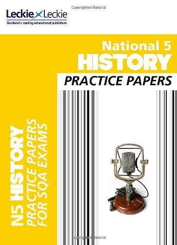 Practice Papers for SQA Exams - National 5 History Practice Papers for SQA Exams: Written by Colin Bagnall, 2014 Edition, Publisher: Leckie & Leckie [Paperback]