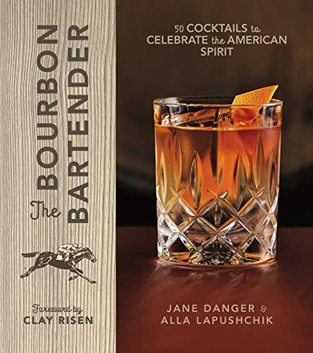 The Bourbon Bartender: 50 Cocktails to Celebrate the American Spirit (English Edition)