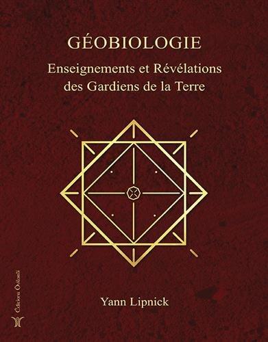 Géobiologie, enseignements et révélations des Gardiens de la Terre