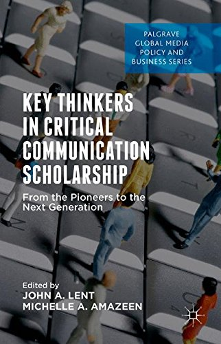 Key Thinkers in Critical Communication Scholarship (Palgrave Global Media Policy and Business)