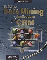 Building Data Mining Applications for CRM (Enterprise)