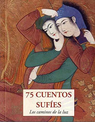 75 Cuentos Sufíes (LOS PEQUEÑOS LIBROS DE LA SABIDURIA)