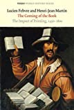 The Coming of the Book: The Impact of Printing, 1450-1800 (Verso World History)