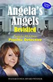 Angela's Angels Revisited- Psychic Detective: Psychic Detective