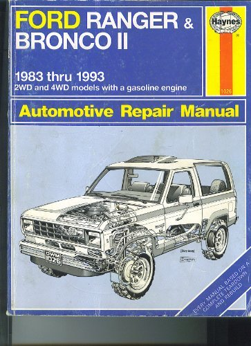 FORD RANGER & BRONCO II 1983 thru 1993 2WD and 4WD models with gasoline engine Automotive Repair Manual (FORD RANGER & BRONCO II HAYNES) by John H Haynes (1991-08-02) (Ford Ranger Haynes)