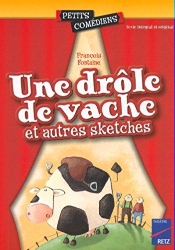 Une drôle de vache et autres sketches (Une) par François Fontaine